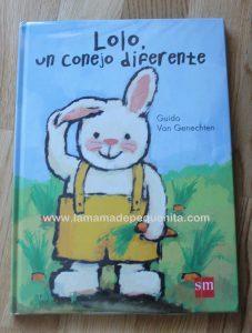 Lolo, un conejo diferentes de Guido Van Genechten. Ediciones SM.